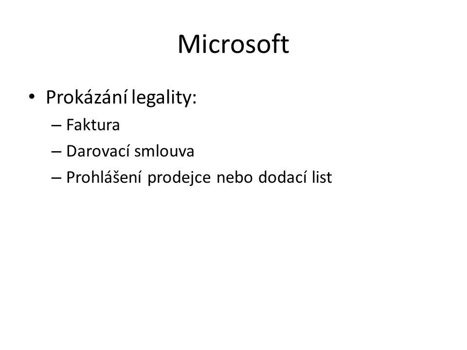 Microsoft Prokázání legality: – Faktura – Darovací smlouva – Prohlášení prodejce nebo dodací list