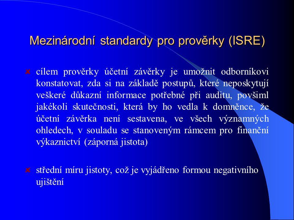 Mezinárodní standardy pro prověrky (ISRE) cílem prověrky účetní závěrky je umožnit odborníkovi konstatovat, zda si na základě postupů, které neposkytují veškeré důkazní informace potřebné při auditu, povšiml jakékoli skutečnosti, která by ho vedla k domněnce, že účetní závěrka není sestavena, ve všech významných ohledech, v souladu se stanoveným rámcem pro finanční výkaznictví (záporná jistota) střední míru jistoty, což je vyjádřeno formou negativního ujištění