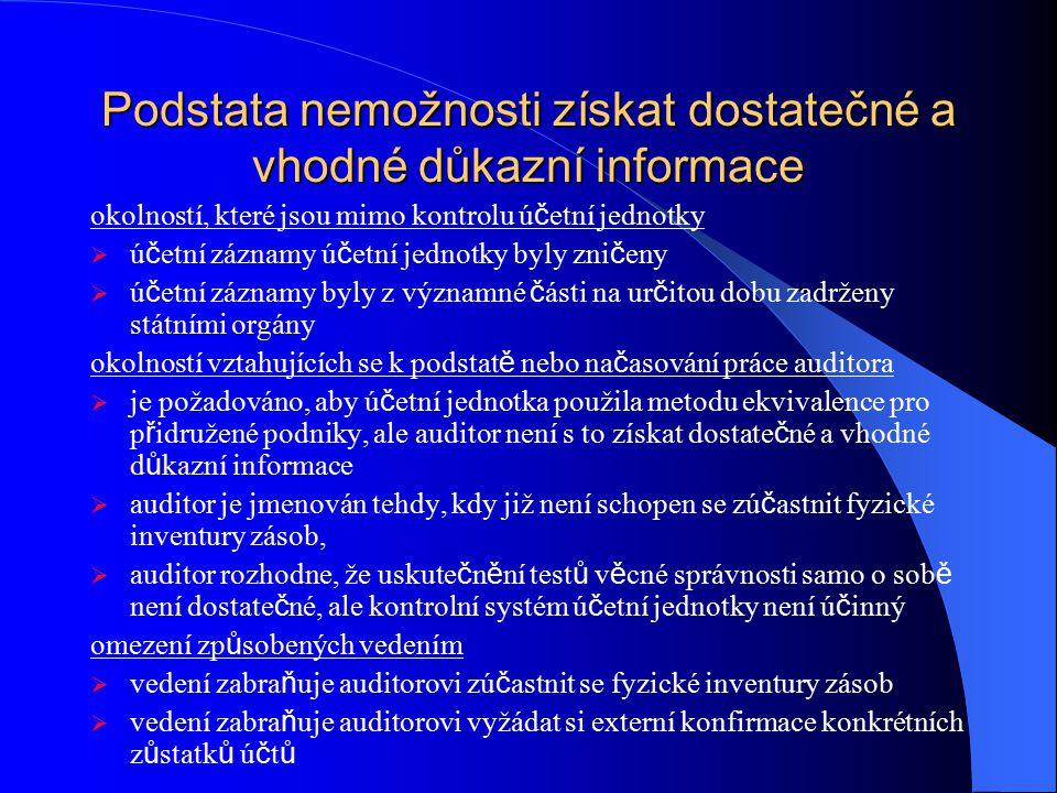 Podstata nemožnosti získat dostatečné a vhodné důkazní informace okolností, které jsou mimo kontrolu ú č etní jednotky  ú č etní záznamy ú č etní jed