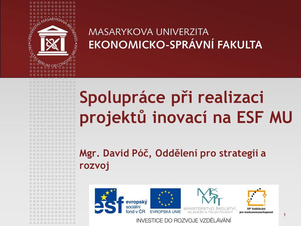 1 Spolupráce při realizaci projektů inovací na ESF MU Mgr.