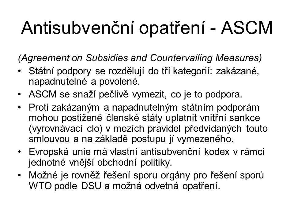 Antisubvenční opatření - ASCM (Agreement on Subsidies and Countervailing Measures) Státní podpory se rozdělují do tří kategorií: zakázané, napadnuteln