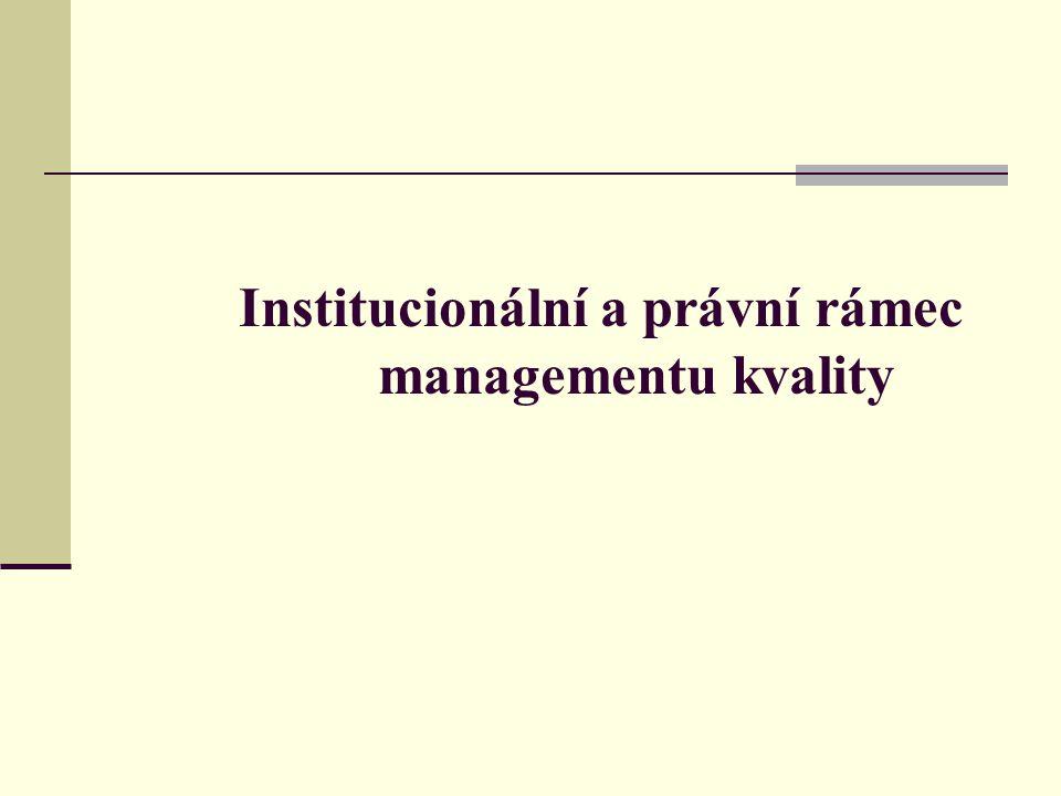 Institucionální a právní rámec managementu kvality