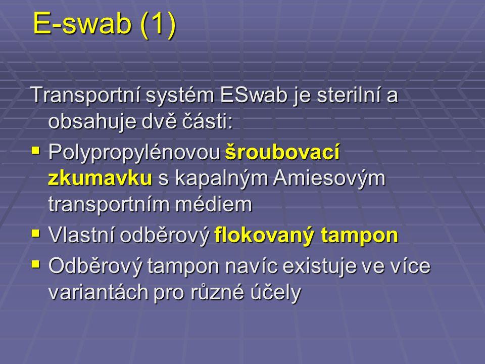 E-swab (2) E-swab obsahuje tekuté Amiesovo médium (bez aktivního uhlí, proto není černé).