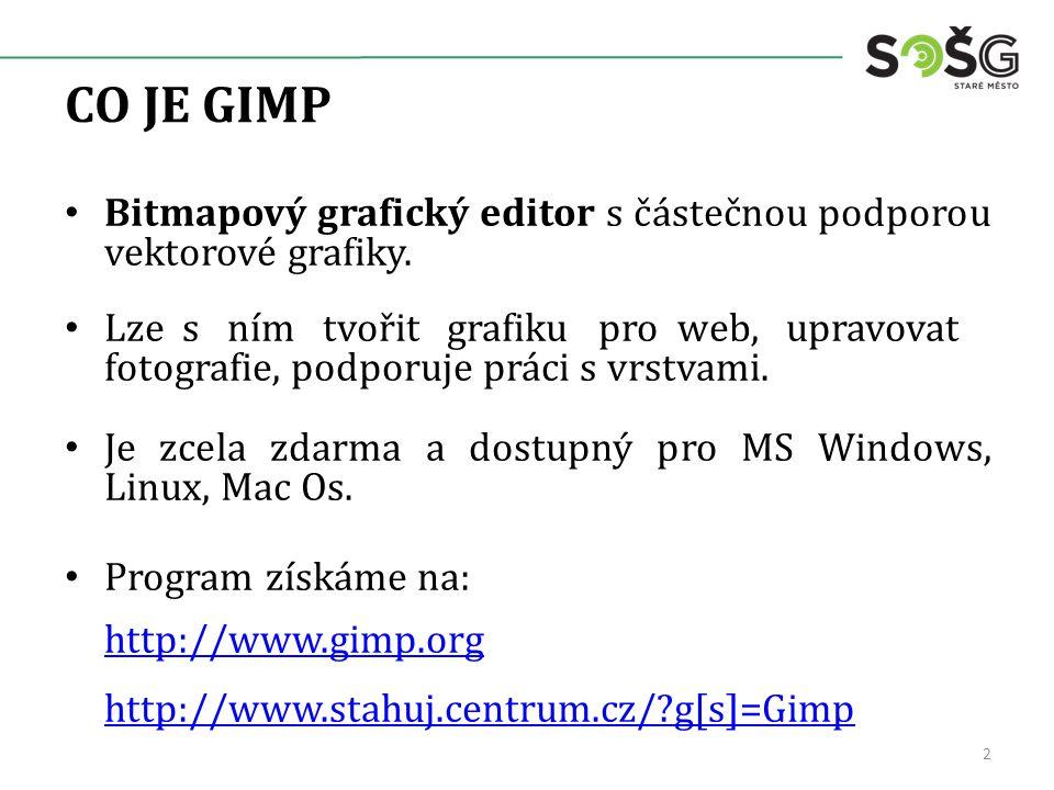CO JE GIMP Bitmapový grafický editor s částečnou podporou vektorové grafiky.