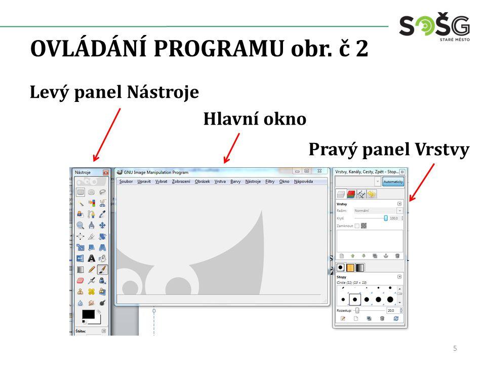 OVLÁDÁNÍ PROGRAMU obr. č 2 Levý panel Nástroje Hlavní okno Pravý panel Vrstvy 5