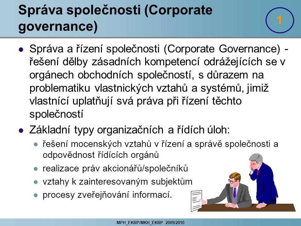 MPH_EKRP/MKH_EKRP 2009/2010 Správa společnosti (Corporate governance) Správa a řízení společnosti (Corporate Governance) - řešení dělby zásadních komp