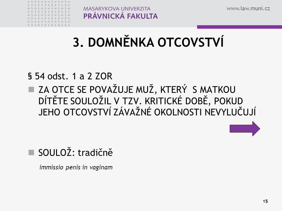 www.law.muni.cz 15 3. DOMNĚNKA OTCOVSTVÍ § 54 odst.