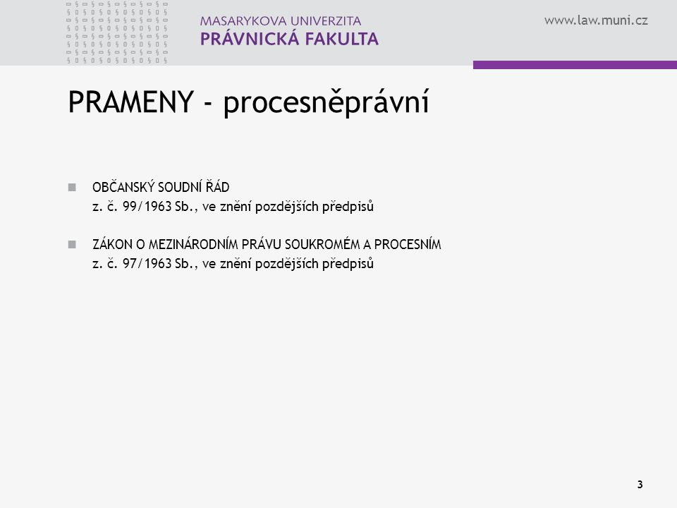 www.law.muni.cz 4 LITERATURA Hrušáková, M., Králíčková, Z.: České rodinné právo.