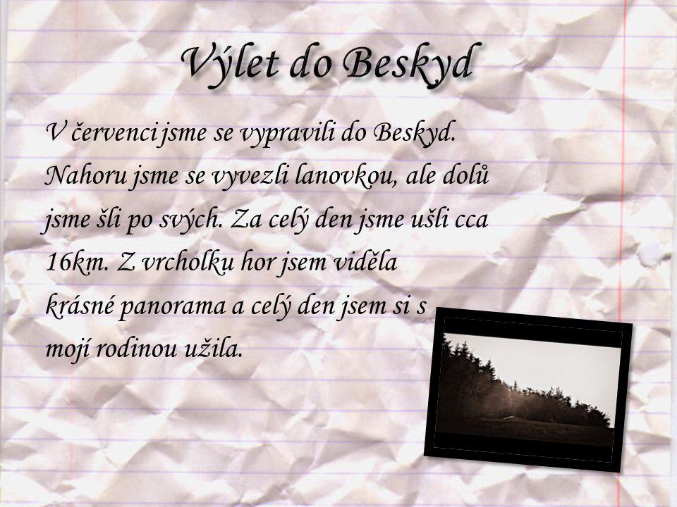 V červenci jsme se vypravili do Beskyd.