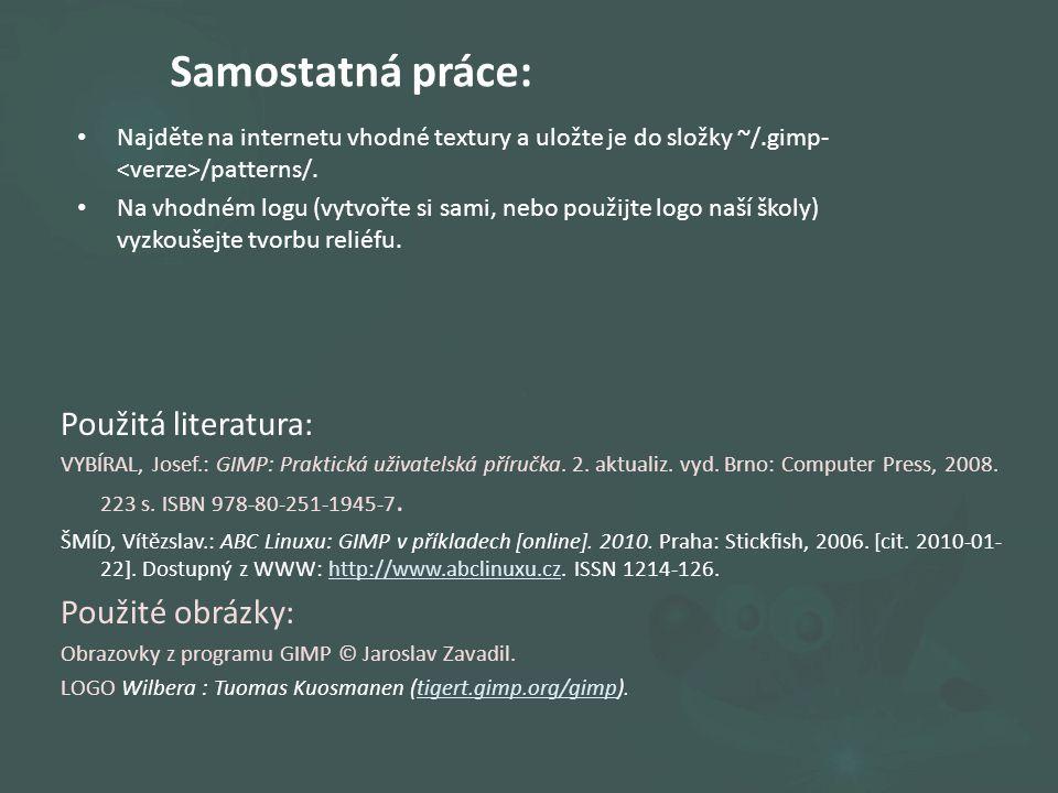 Použitá literatura: VYBÍRAL, Josef.: GIMP: Praktická uživatelská příručka.