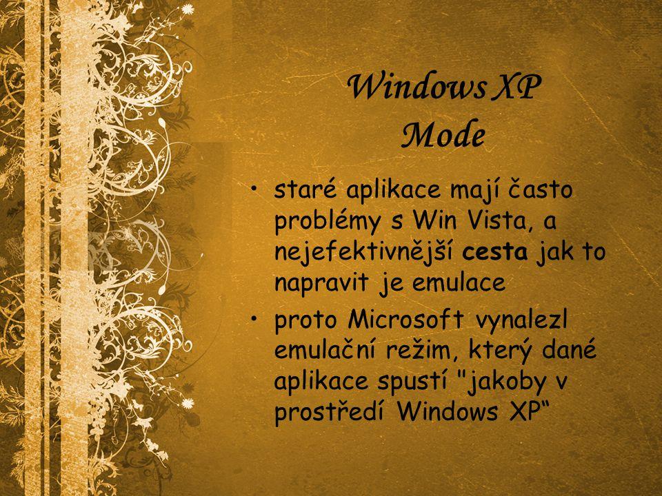 Windows XP Mode staré aplikace mají často problémy s Win Vista, a nejefektivnější cesta jak to napravit je emulace proto Microsoft vynalezl emulační režim, který dané aplikace spustí jakoby v prostředí Windows XP