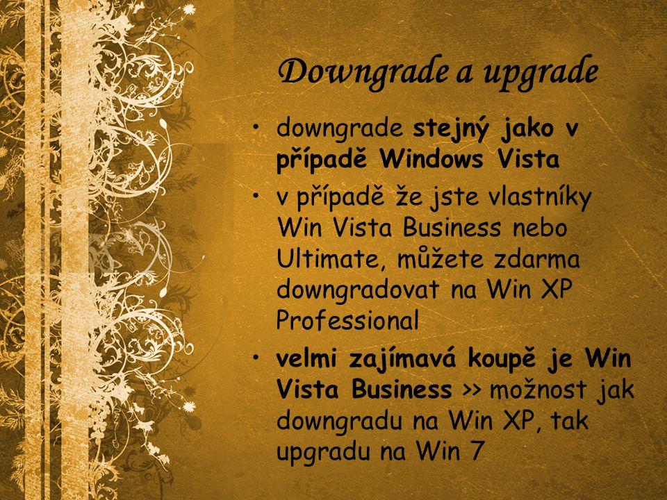Downgrade a upgrade downgrade stejný jako v případě Windows Vista v případě že jste vlastníky Win Vista Business nebo Ultimate, můžete zdarma downgradovat na Win XP Professional velmi zajímavá koupě je Win Vista Business >> možnost jak downgradu na Win XP, tak upgradu na Win 7