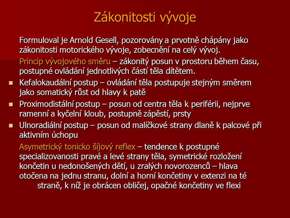 Zákonitosti vývoje Formuloval je Arnold Gesell, pozorovány a prvotně chápány jako zákonitosti motorického vývoje, zobecnění na celý vývoj. Princip výv