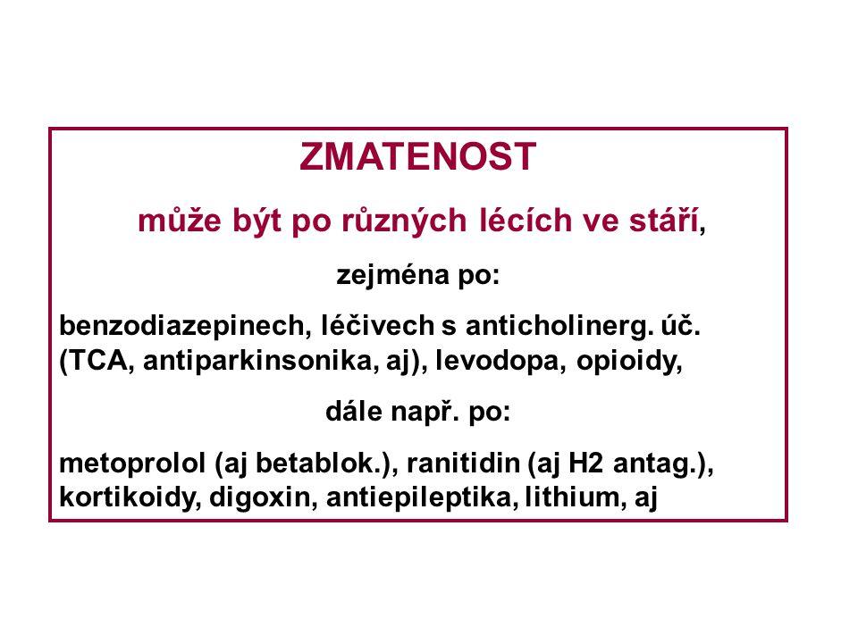 3.Méně robustní homeostáza např. antihypertensiva - častěji ortostat.