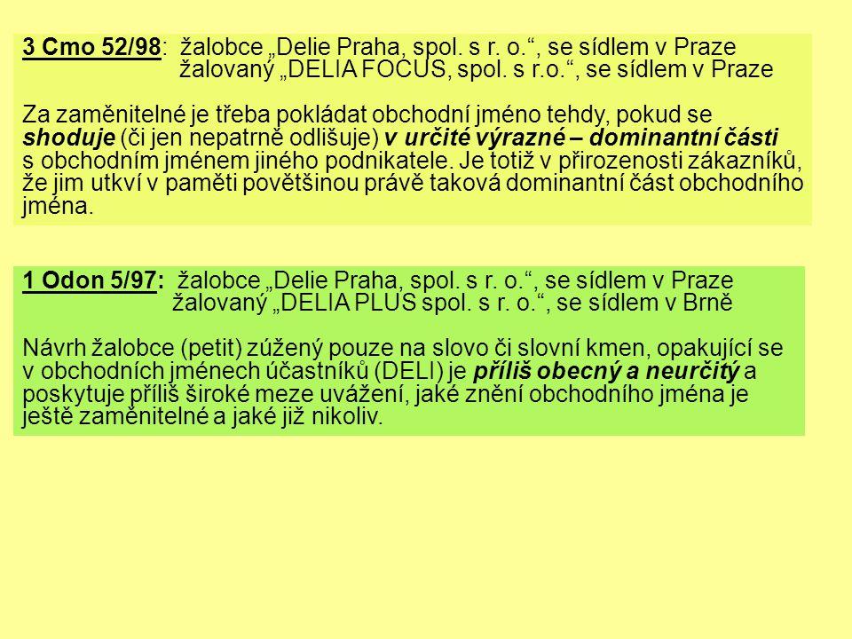"""3 Cmo 52/98: žalobce """"Delie Praha, spol. s r. o."""", se sídlem v Praze žalovaný """"DELIA FOCUS, spol. s r.o."""", se sídlem v Praze Za zaměnitelné je třeba p"""