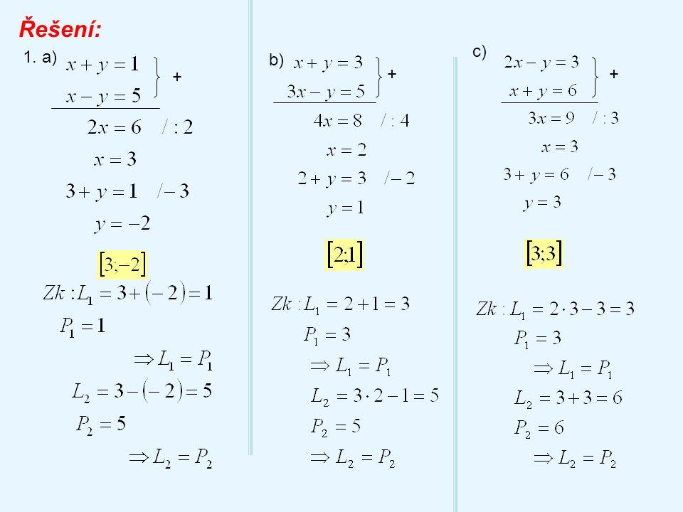 Řešení: 1. a) + b) c) ++