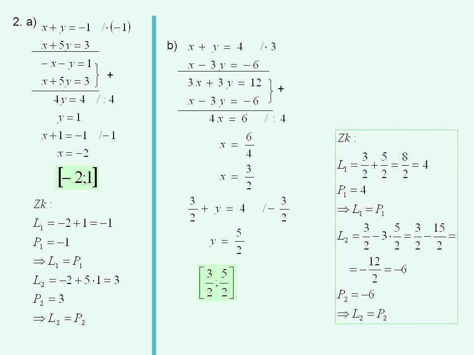 2. a) + b) +