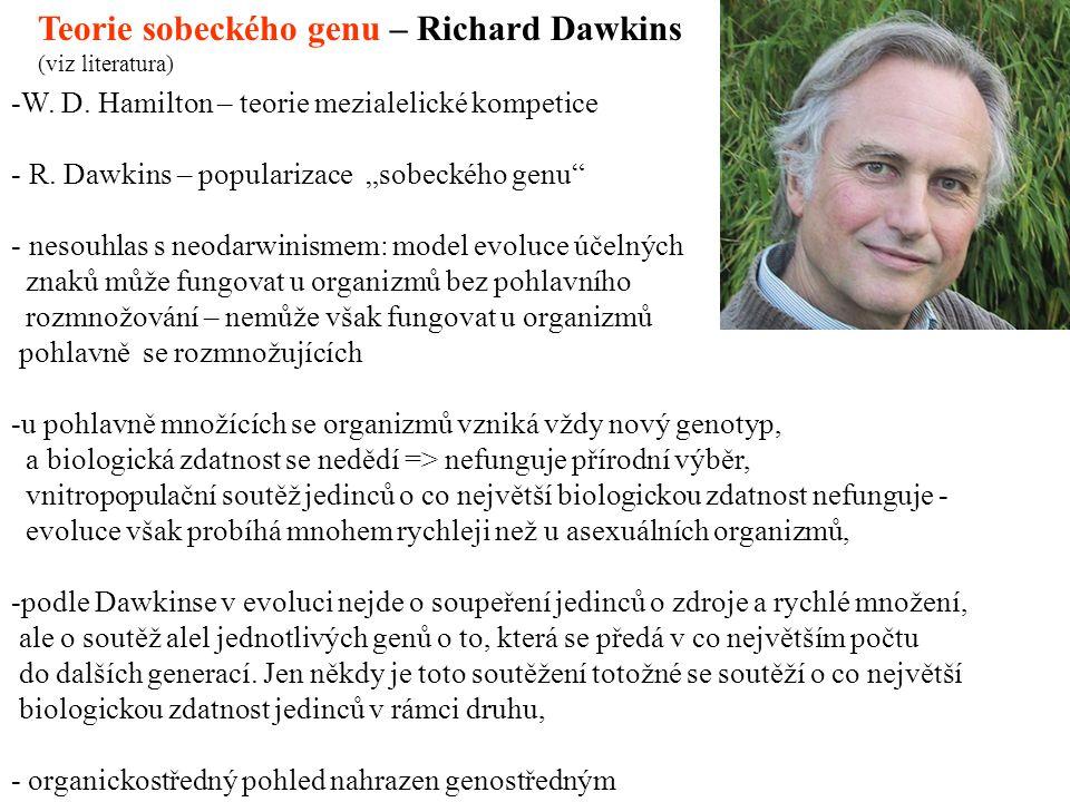Teorie sobeckého genu – Richard Dawkins (viz literatura) -W.