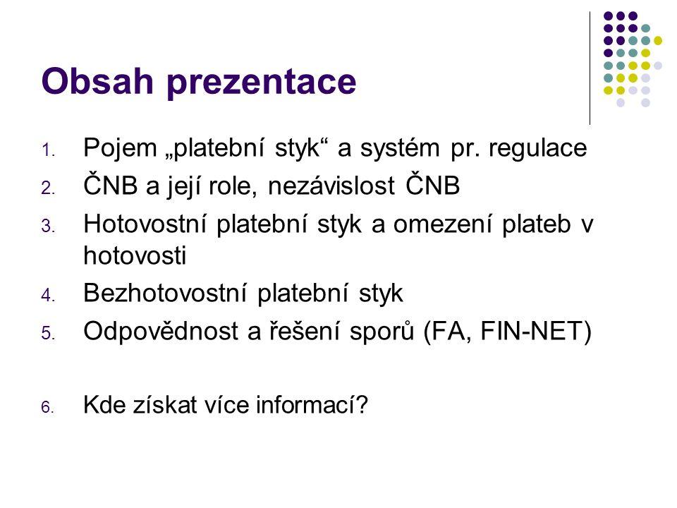 """Obsah prezentace 1.Pojem """"platební styk a systém pr."""