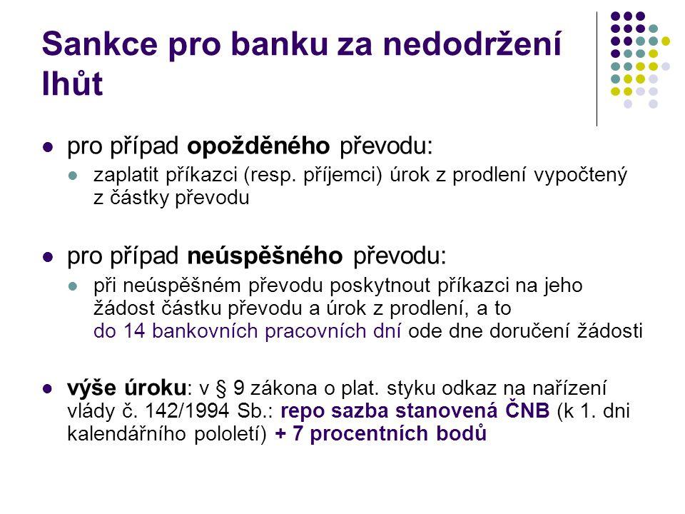Sankce pro banku za nedodržení lhůt pro případ opožděného převodu: zaplatit příkazci (resp. příjemci) úrok z prodlení vypočtený z částky převodu pro p