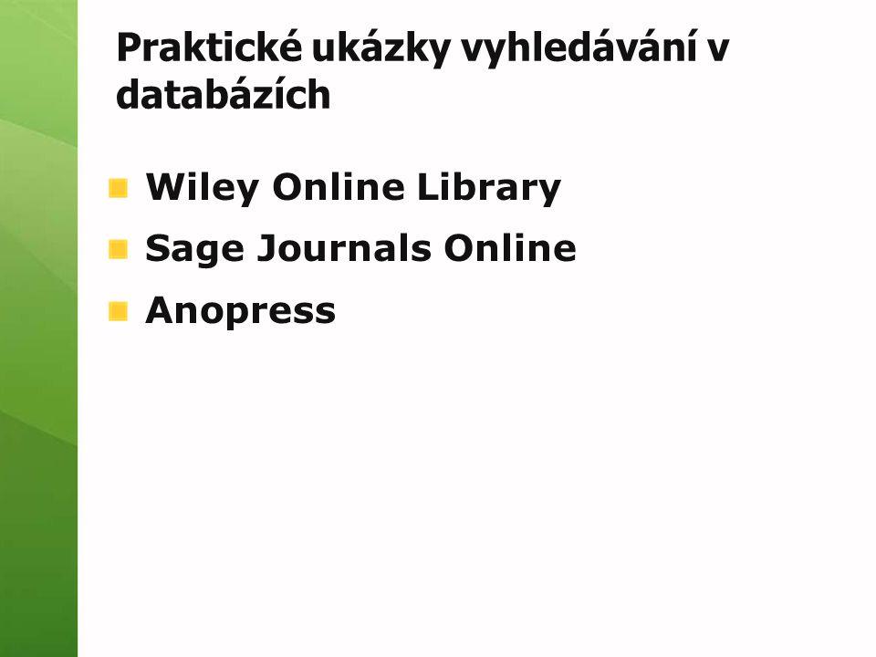 Wiley Online Library Sage Journals Online Anopress Praktické ukázky vyhledávání v databázích