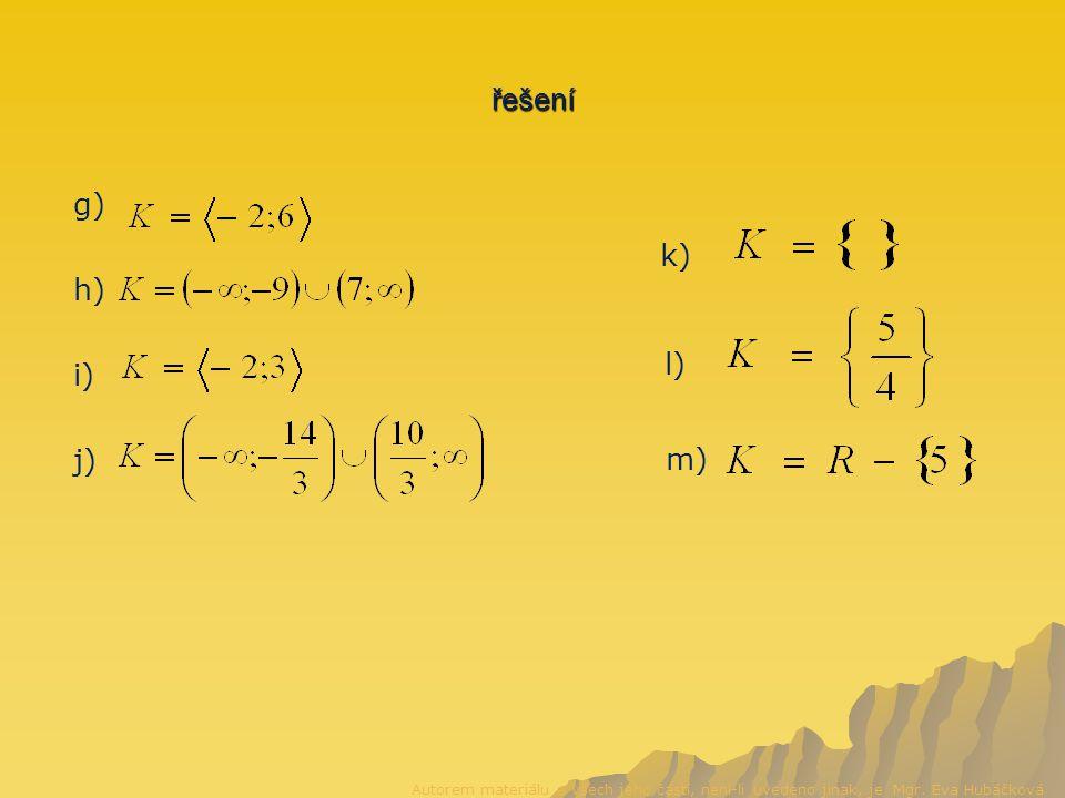 řešení g) h) i) j) k) l) m) Autorem materiálu a všech jeho částí, není-li uvedeno jinak, je Mgr.
