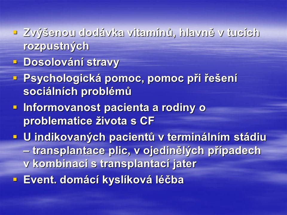  Zvýšenou dodávka vitamínů, hlavně v tucích rozpustných  Dosolování stravy  Psychologická pomoc, pomoc při řešení sociálních problémů  Informovano
