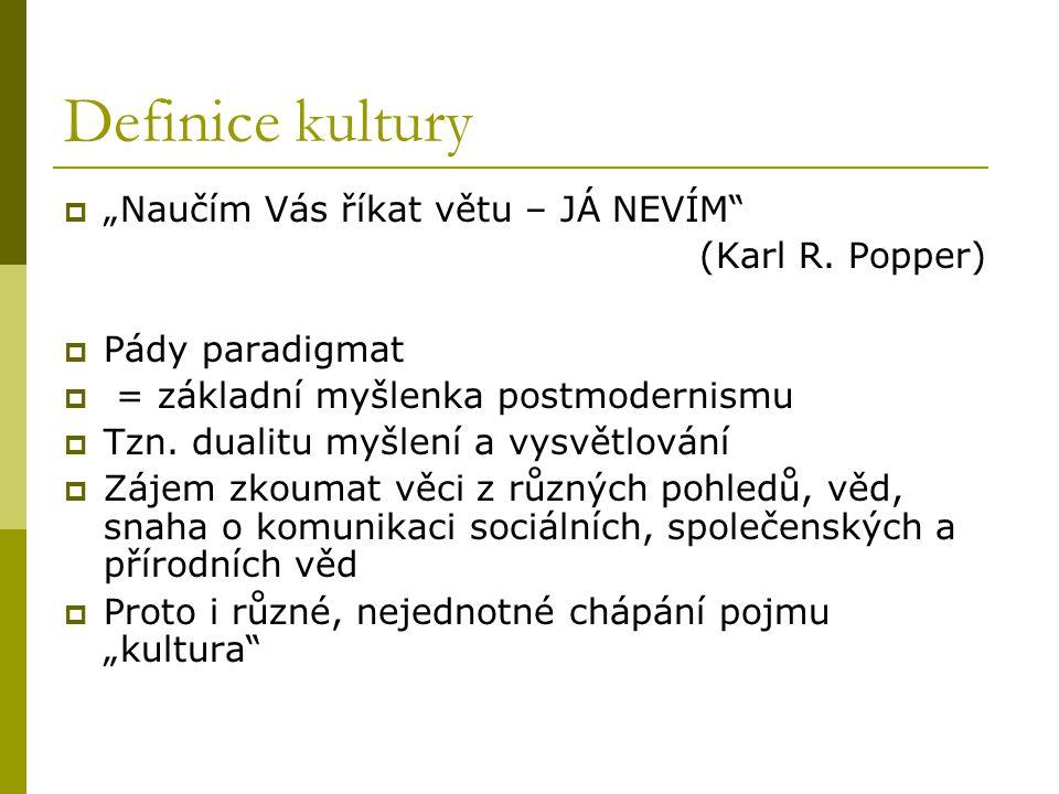 """Definice kultury  """"Naučím Vás říkat větu – JÁ NEVÍM (Karl R."""