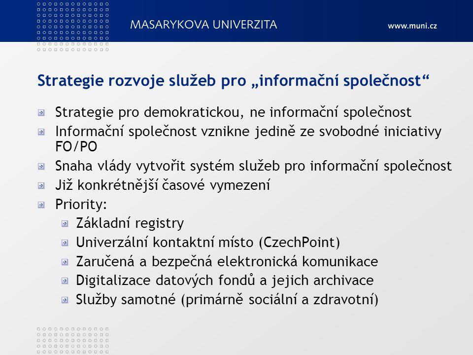 """Strategie rozvoje služeb pro """"informační společnost"""" Strategie pro demokratickou, ne informační společnost Informační společnost vznikne jedině ze svo"""