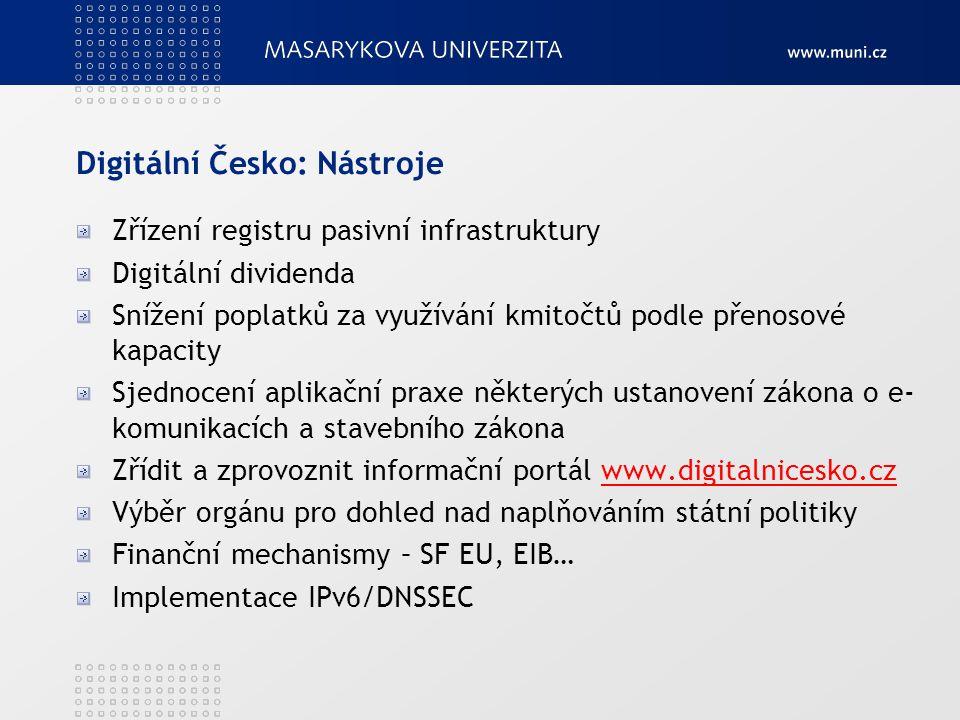 Digitální Česko: Nástroje Zřízení registru pasivní infrastruktury Digitální dividenda Snížení poplatků za využívání kmitočtů podle přenosové kapacity