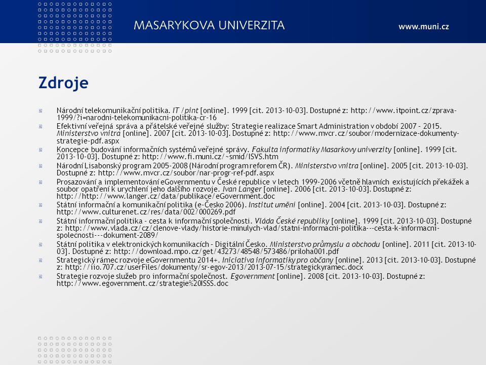 Zdroje Národní telekomunikační politika. IT /pint [online]. 1999 [cit. 2013-10-03]. Dostupné z: http://www.itpoint.cz/zprava- 1999/?i=narodni-telekomu