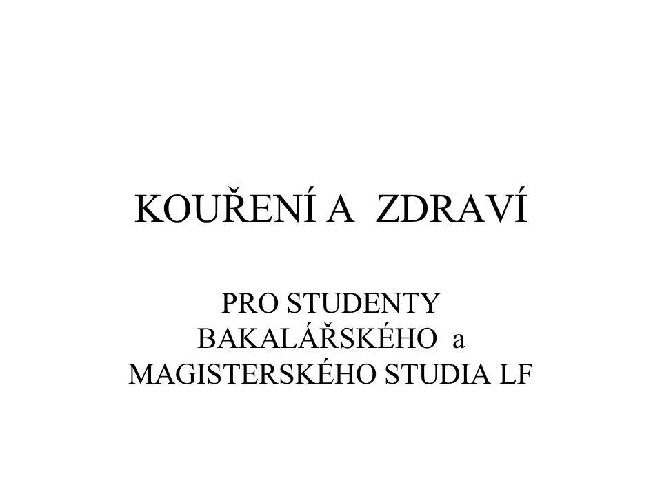 KOUŘENÍ A ZDRAVÍ PRO STUDENTY BAKALÁŘSKÉHO a MAGISTERSKÉHO STUDIA LF