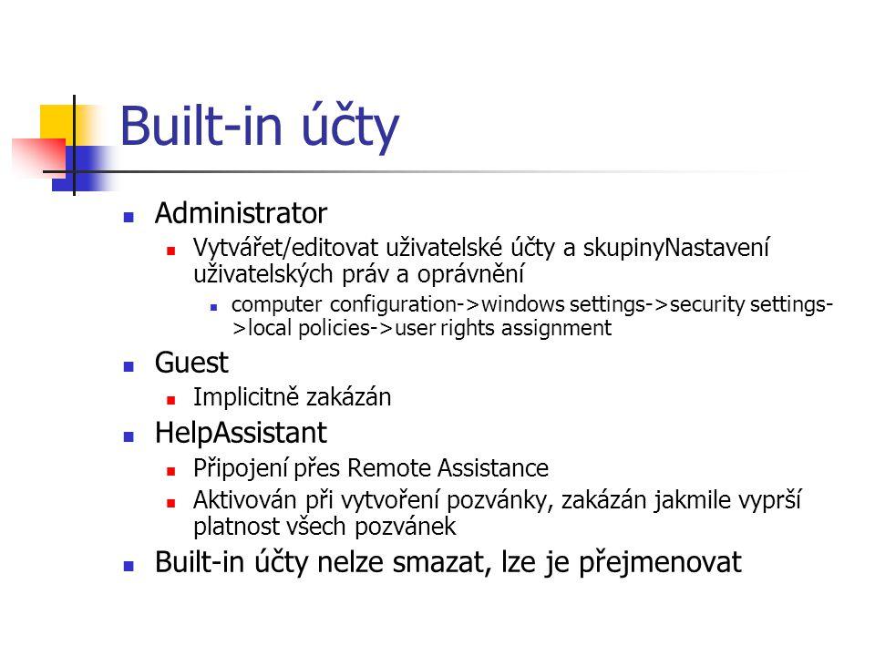 Built-in účty Administrator Vytvářet/editovat uživatelské účty a skupinyNastavení uživatelských práv a oprávnění computer configuration->windows settings->security settings- >local policies->user rights assignment Guest Implicitně zakázán HelpAssistant Připojení přes Remote Assistance Aktivován při vytvoření pozvánky, zakázán jakmile vyprší platnost všech pozvánek Built-in účty nelze smazat, lze je přejmenovat