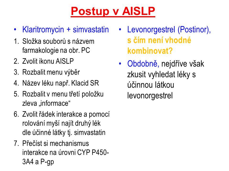Další možné příklady kombinací léčiv k ověření levonorgestrol (Postinor) a s čím ano, nebo ne (ne s warfarinem) třezalka + cyklosporin = ne grep + simvastatin = .