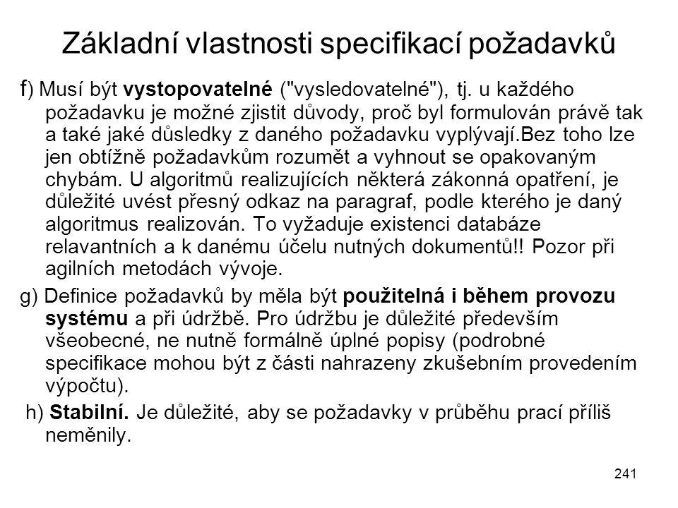 241 Základní vlastnosti specifikací požadavků f ) Musí být vystopovatelné (