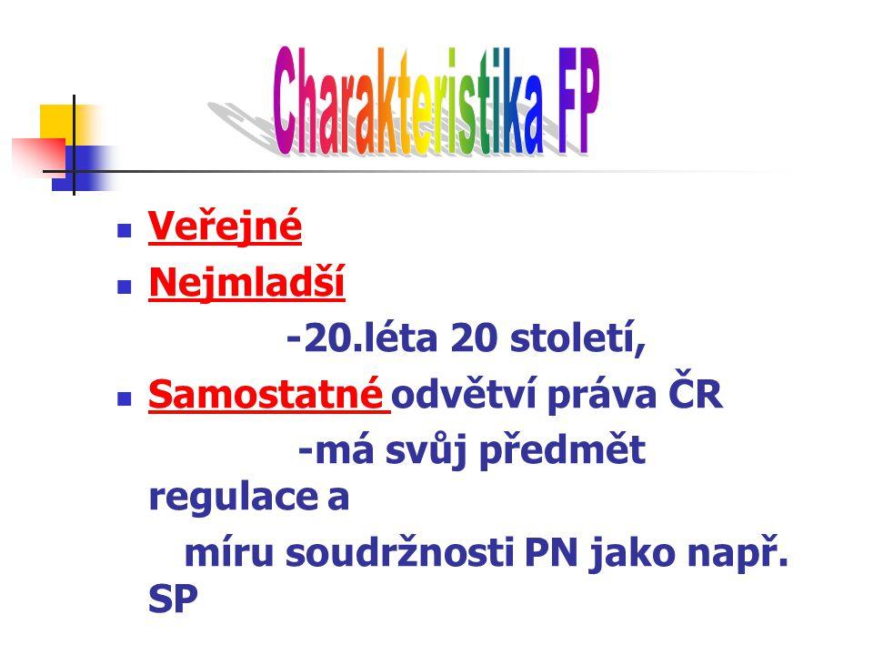 Veřejné Nejmladší -20.léta 20 století, Samostatné odvětví práva ČR -má svůj předmět regulace a míru soudržnosti PN jako např. SP