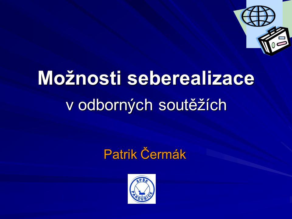 Možnosti seberealizace v odborných soutěžích Patrik Čermák