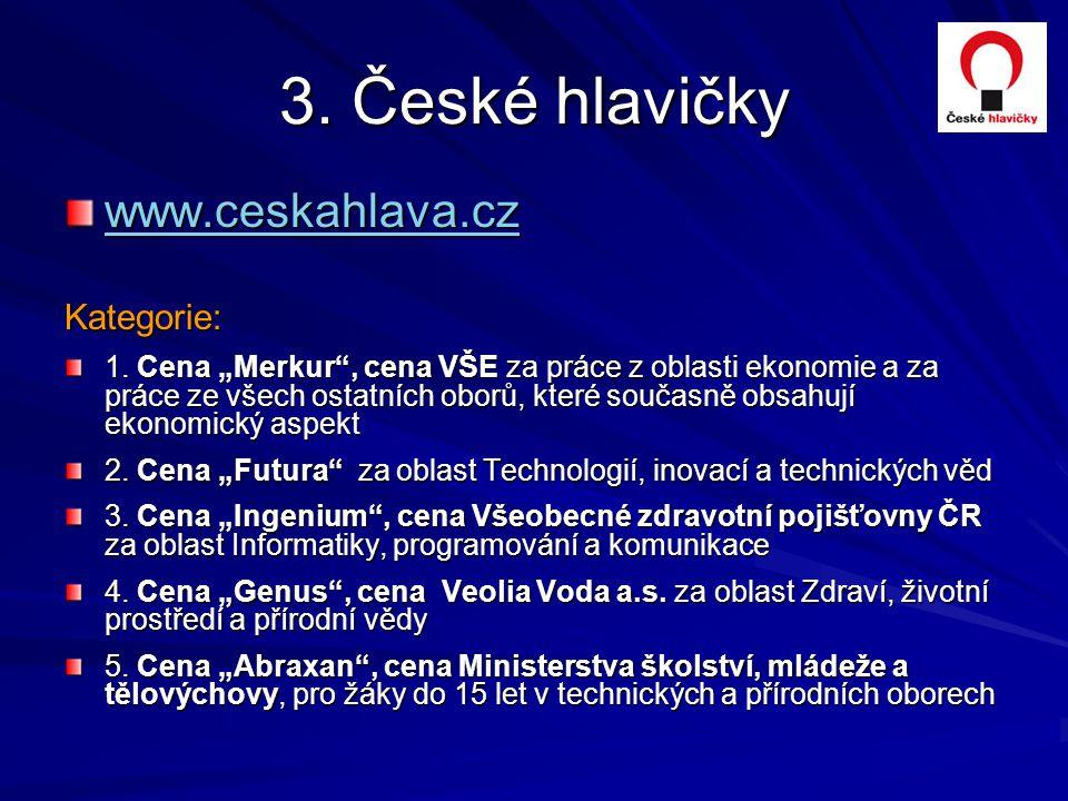 """3. České hlavičky www.ceskahlava.cz Kategorie: 1. Cena """"Merkur"""", cena VŠE za práce z oblasti ekonomie a za práce ze všech ostatních oborů, které souča"""