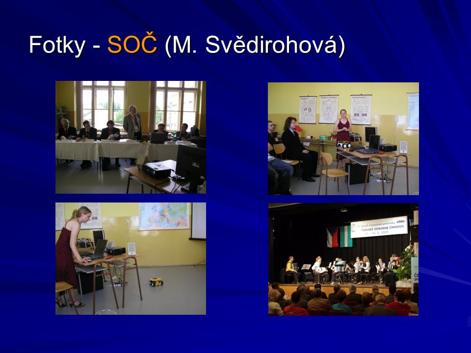 Fotky - SOČ (M. Svědirohová)
