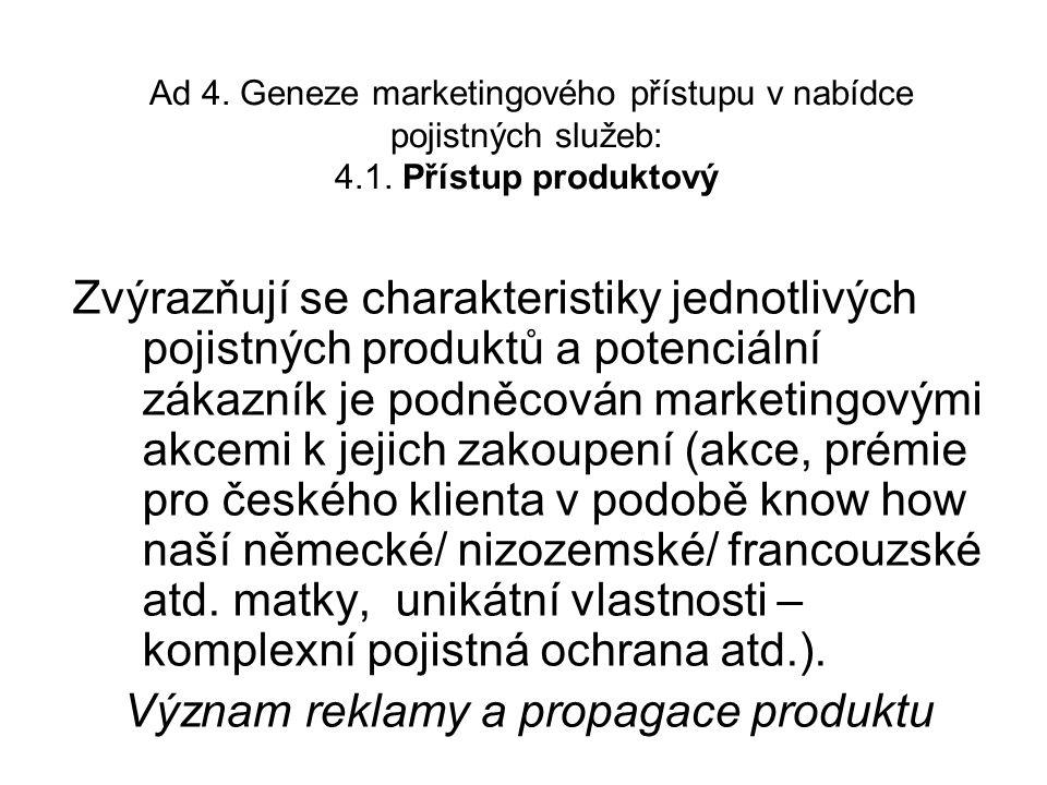 Ad 4. Geneze marketingového přístupu v nabídce pojistných služeb: 4.1.