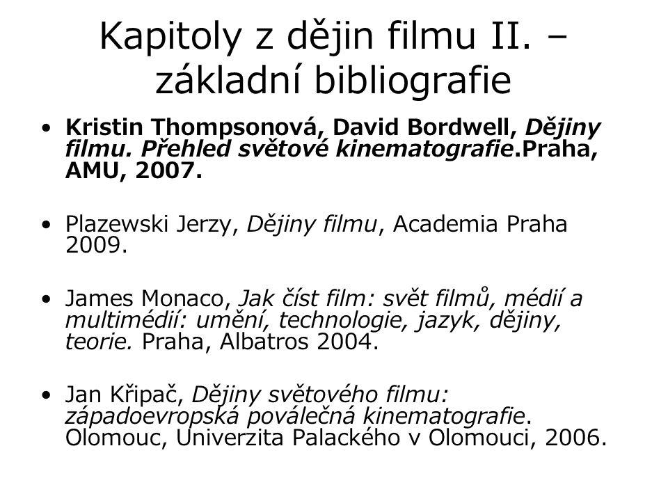Kapitoly z dějin filmu II. – základní bibliografie Kristin Thompsonová, David Bordwell, Dějiny filmu. Přehled světové kinematografie.Praha, AMU, 2007.