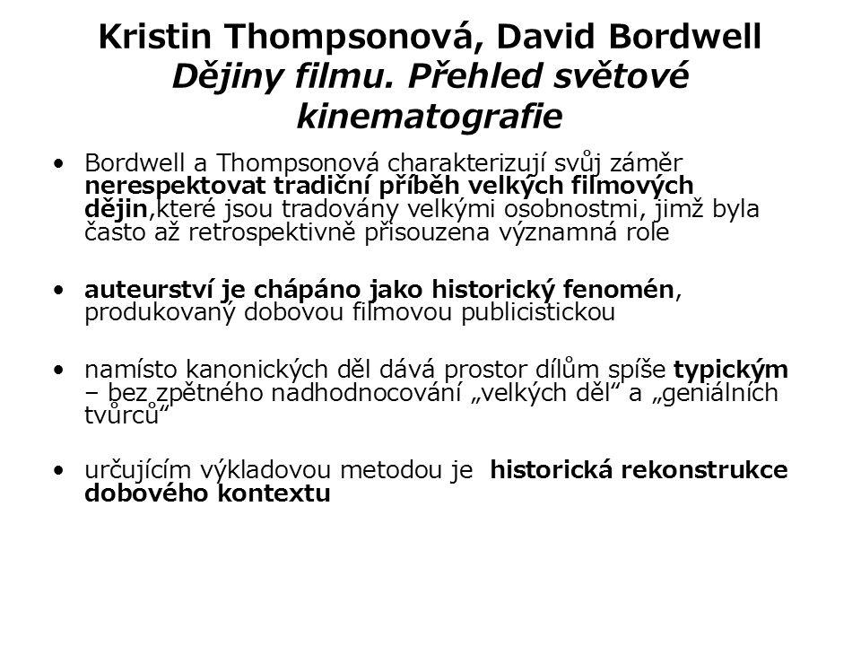 Kristin Thompsonová, David Bordwell Dějiny filmu. Přehled světové kinematografie Bordwell a Thompsonová charakterizují svůj záměr nerespektovat tradič