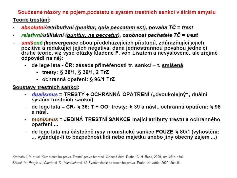 Současné názory na pojem,podstatu a systém trestních sankcí v širším smyslu Teorie trestání Teorie trestání: -absolutní/retributivní (punitur, quia pe