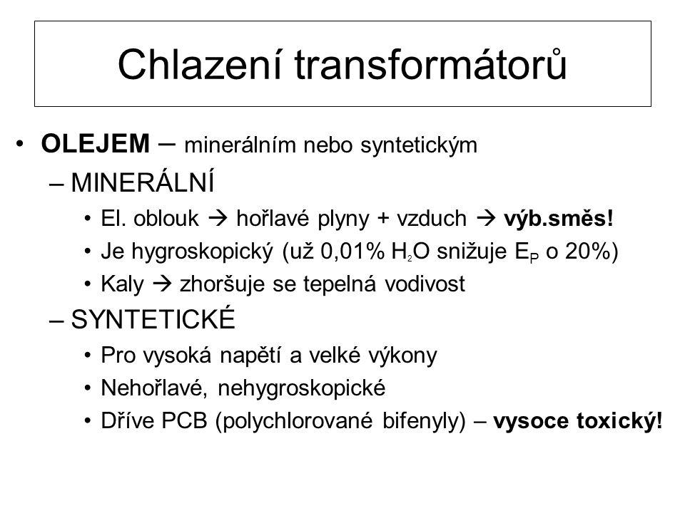 Chlazení transformátorů OLEJEM – minerálním nebo syntetickým –MINERÁLNÍ El.