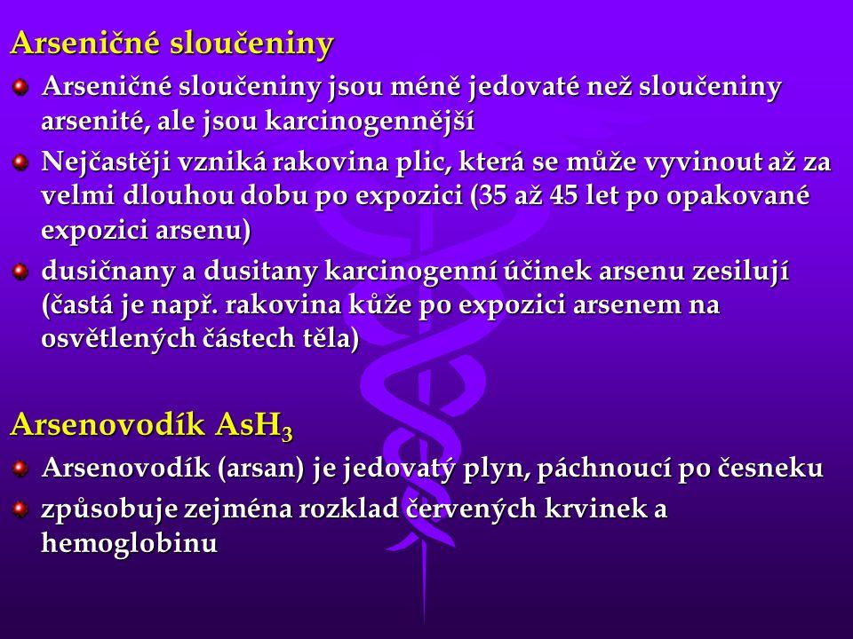 Arseničné sloučeniny Arseničné sloučeniny jsou méně jedovaté než sloučeniny arsenité, ale jsou karcinogennější Nejčastěji vzniká rakovina plic, která
