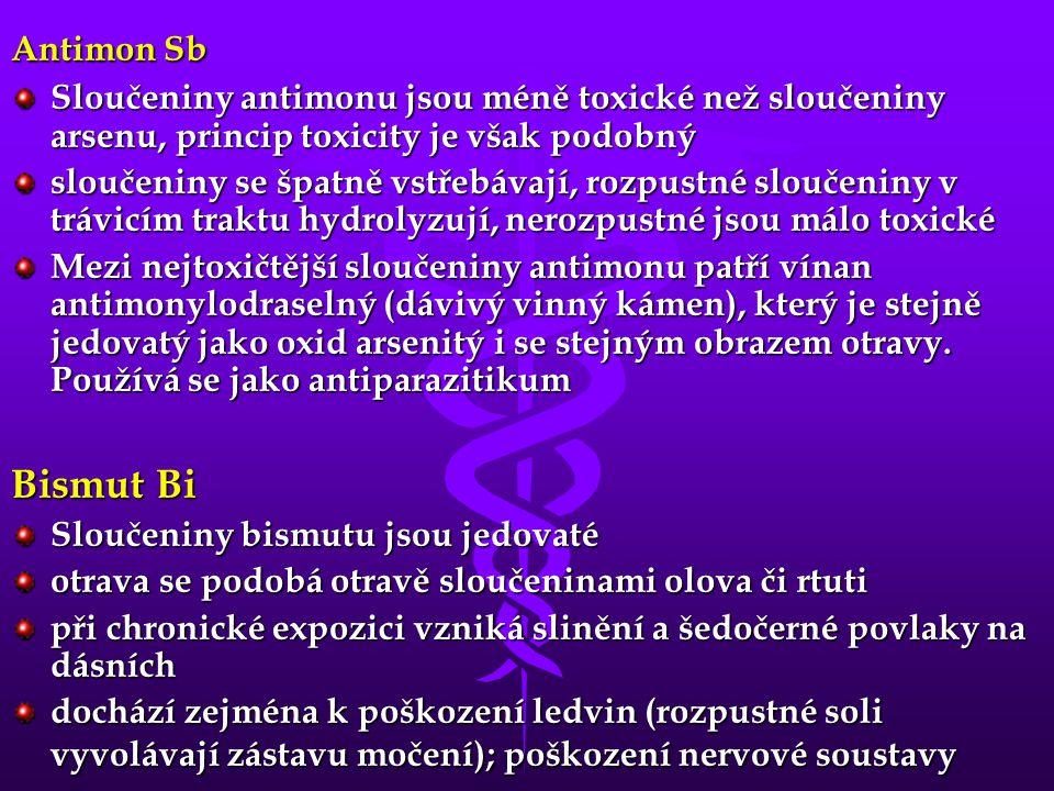Antimon Sb Sloučeniny antimonu jsou méně toxické než sloučeniny arsenu, princip toxicity je však podobný sloučeniny se špatně vstřebávají, rozpustné s
