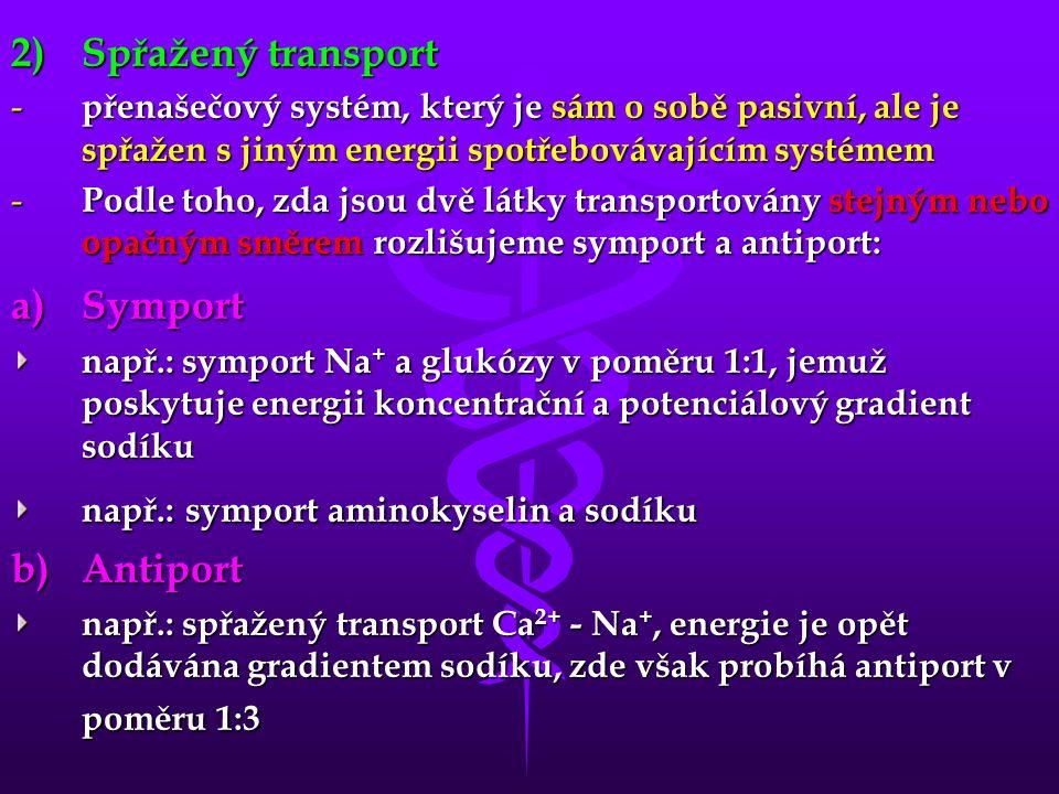 2)Spřažený transport - přenašečový systém, který je sám o sobě pasivní, ale je spřažen s jiným energii spotřebovávajícím systémem - Podle toho, zda js