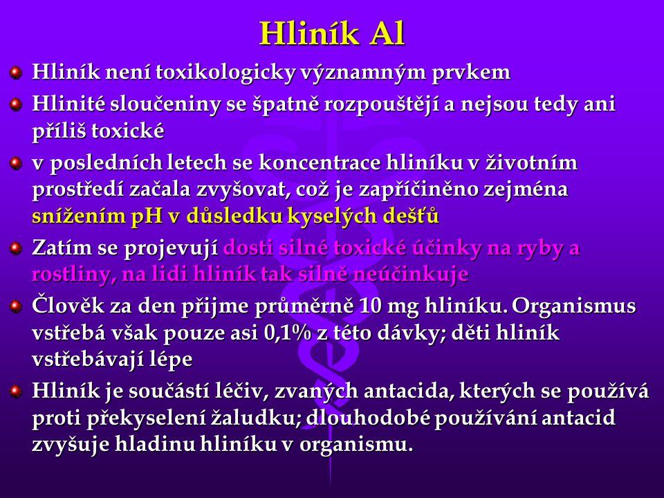 Hliník Al Hliník není toxikologicky významným prvkem Hlinité sloučeniny se špatně rozpouštějí a nejsou tedy ani příliš toxické v posledních letech se