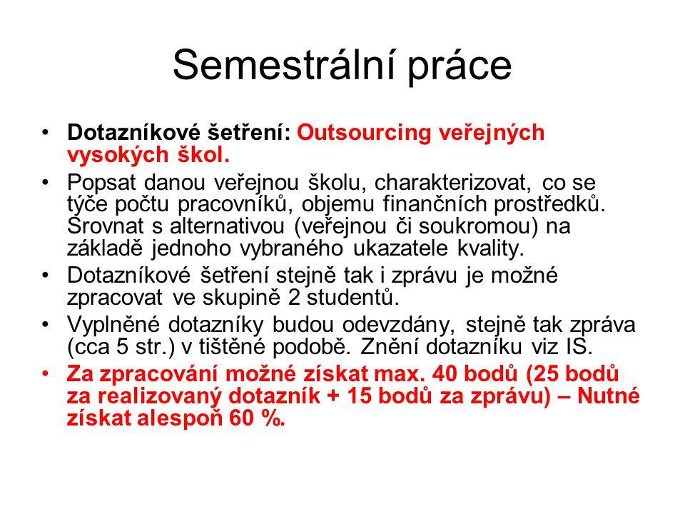 Semestrální práce Dotazníkové šetření: Outsourcing veřejných vysokých škol.