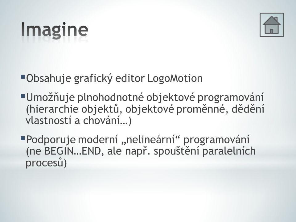  Obsahuje grafický editor LogoMotion  Umožňuje plnohodnotné objektové programování (hierarchie objektů, objektové proměnné, dědění vlastností a chov